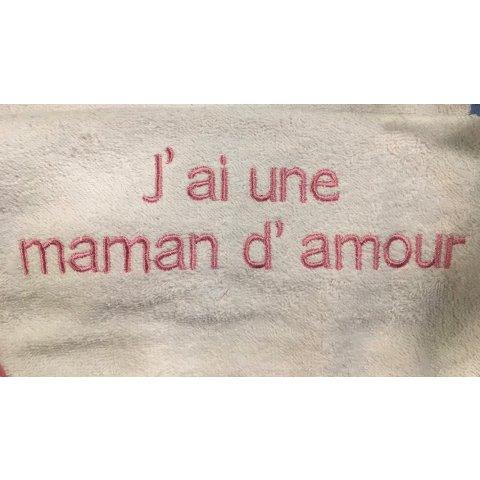 """Bavoir Brodé """"j'ai une maman d'amour"""""""