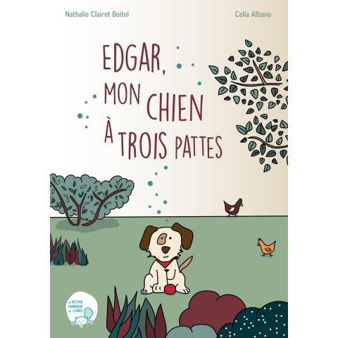 """Livre pour Enfants """"Edgar, mon chien à trois pattes"""""""